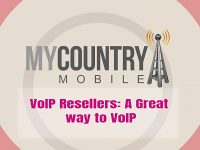 VoIP Resellers: A Great way to VoIP