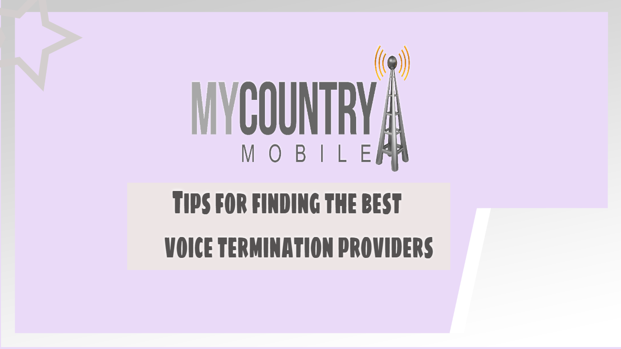 Tips for finding the best voice termination provider