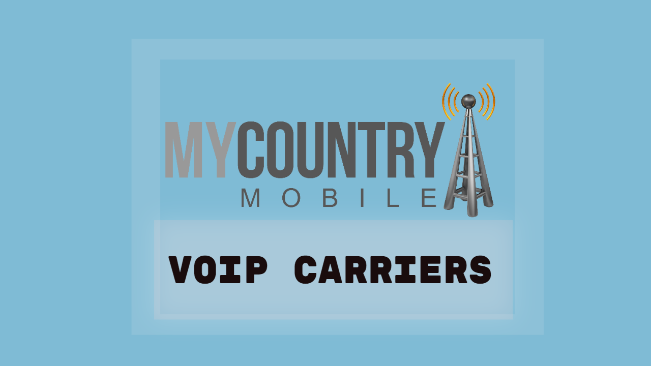 Explaining VoIP Carriers