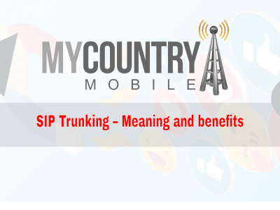 SIP Trunking of Meaning and benefits