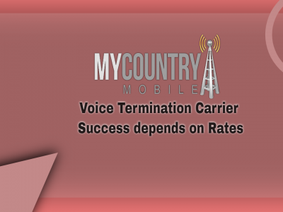Voice Termination Success depends on Rates