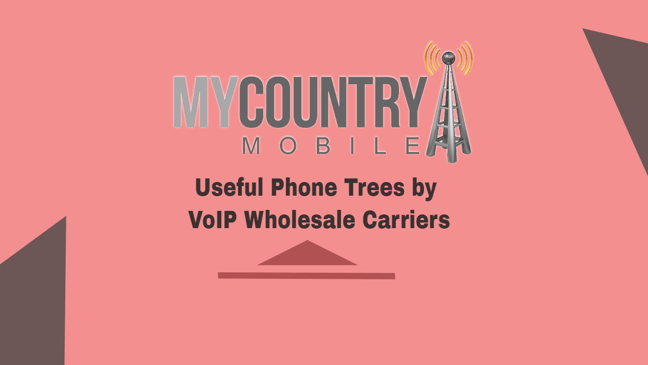 Useful Phone Trees by VoIP Wholesale Carriers