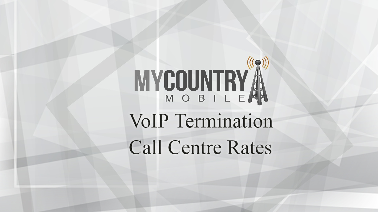 VoIP Termination and Call Centre Rates in 2020
