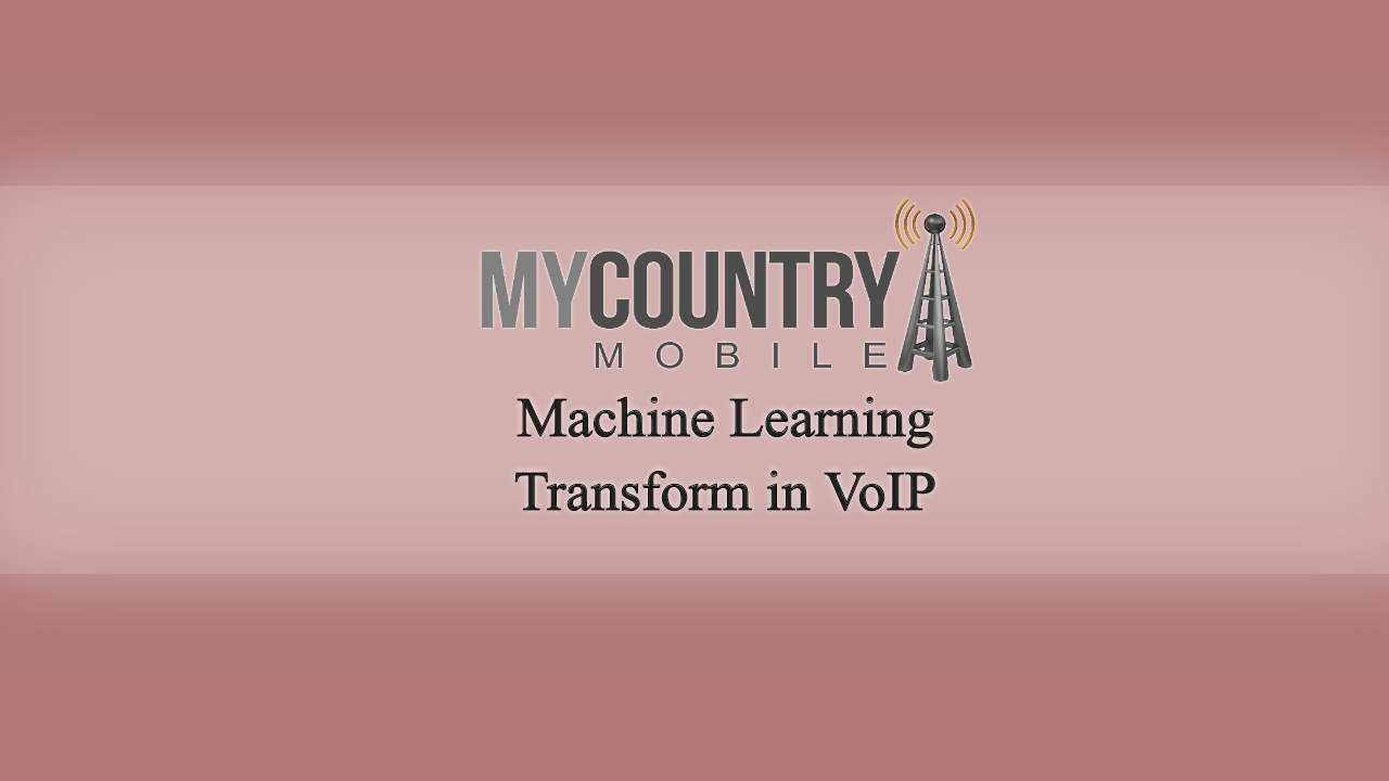 How Could Machine Learning Transform in VoIP?