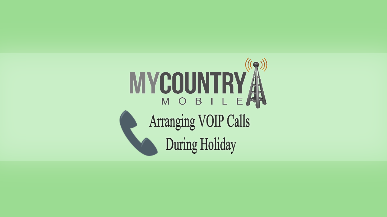 Arranging VOIP Calls During Holiday