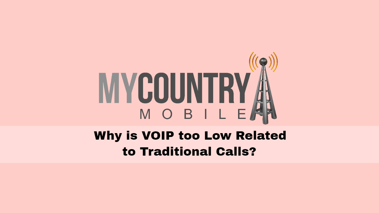Why is VOIP low cost Related to Traditional Calls?