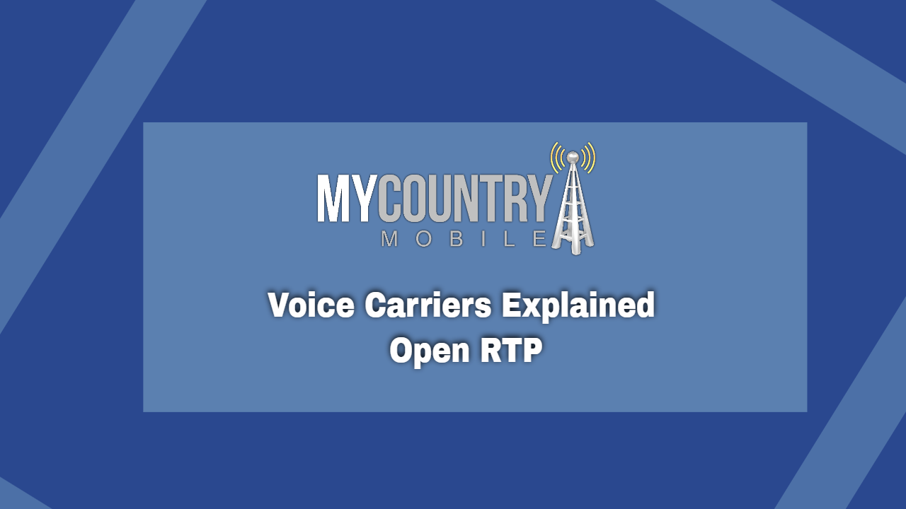Voice Carriers Explained Open RTP