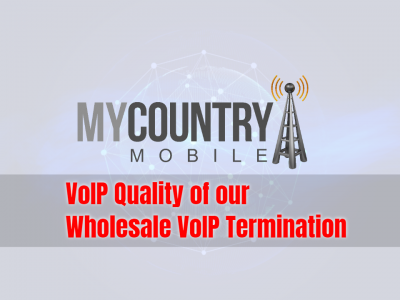 VoIP Quality of VoIP Termination