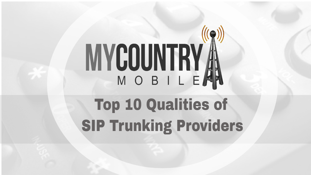 Top 10 Qualities of SIP Trunking Providers