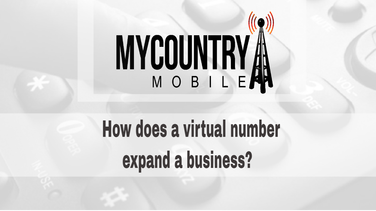 How does a virtual number expand a business?