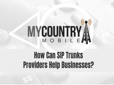 How Can SIP Trunks Providers Help Businesses?