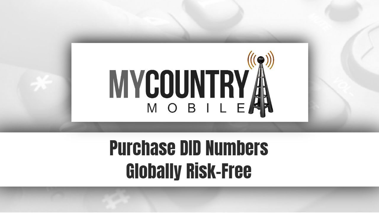 Purchase DID Numbers Globally Risk-Free