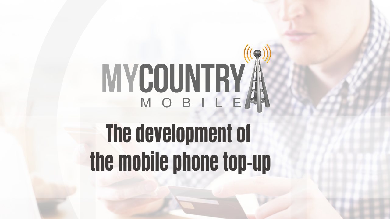 The development of the mobile phone top-up