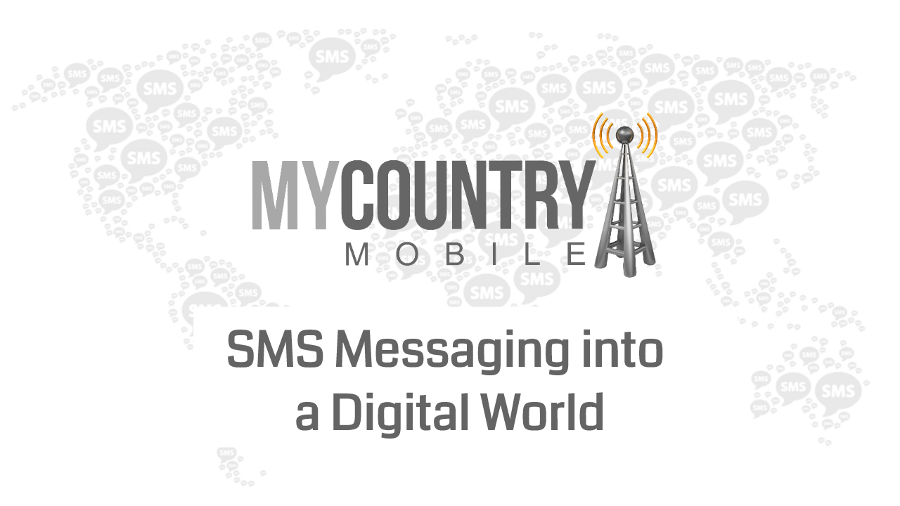 SMS Messaging into a Digital World