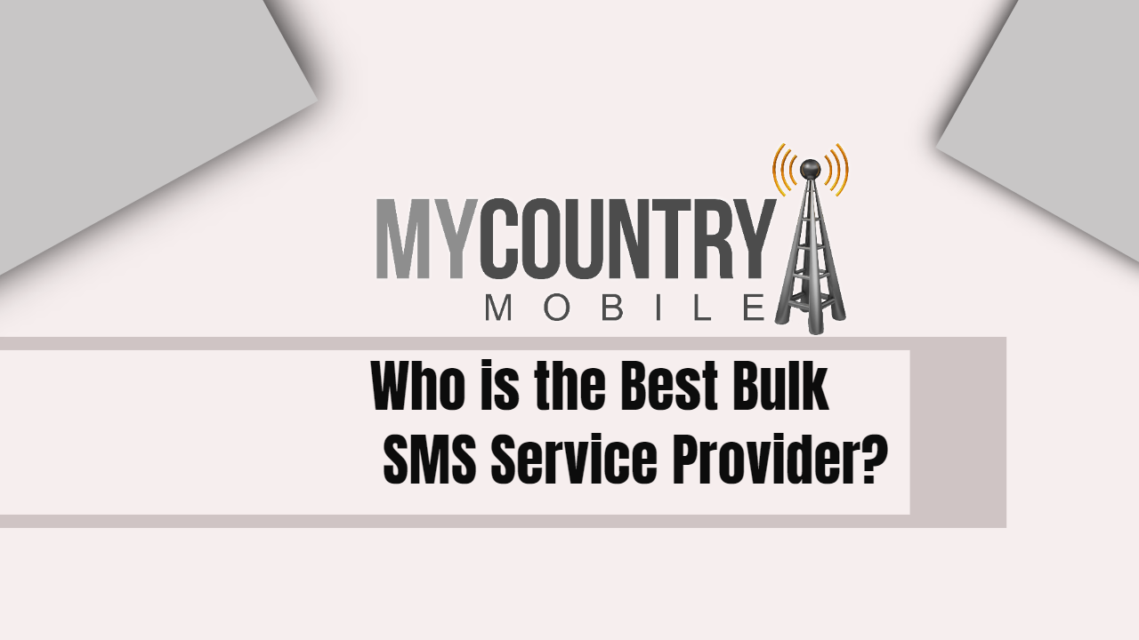 Who is the Best Bulk SMS Service Provider?