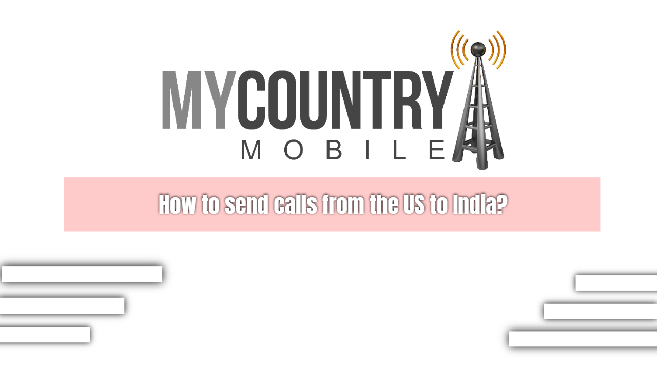 How to send calls from the US to India?
