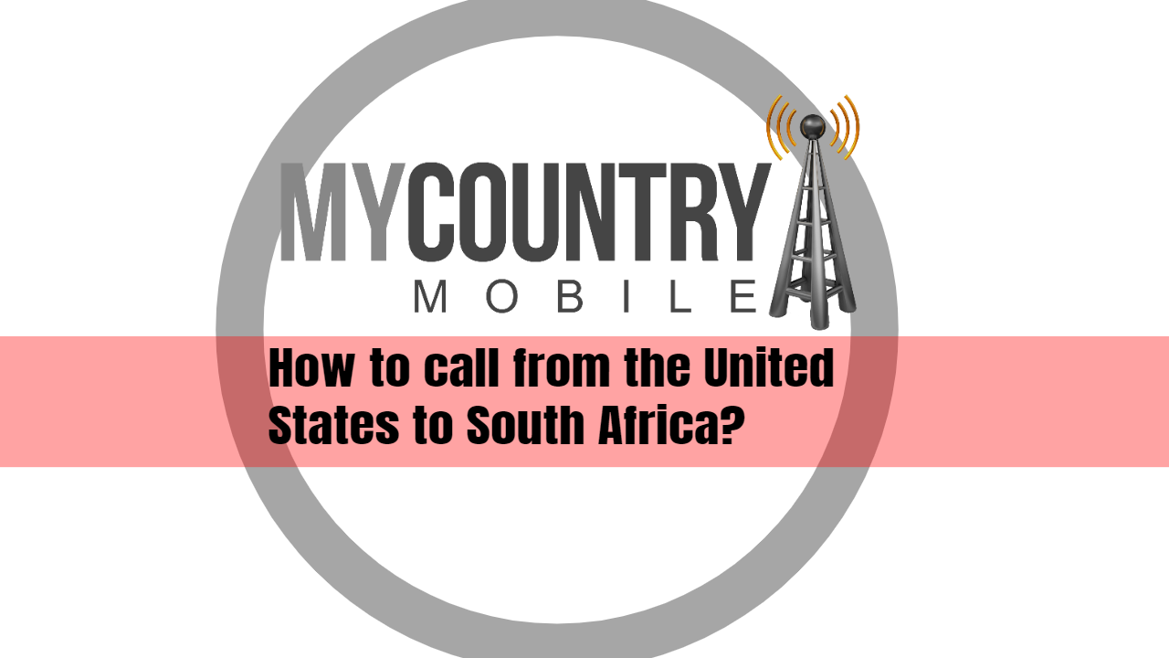 Call to South Africa from United States