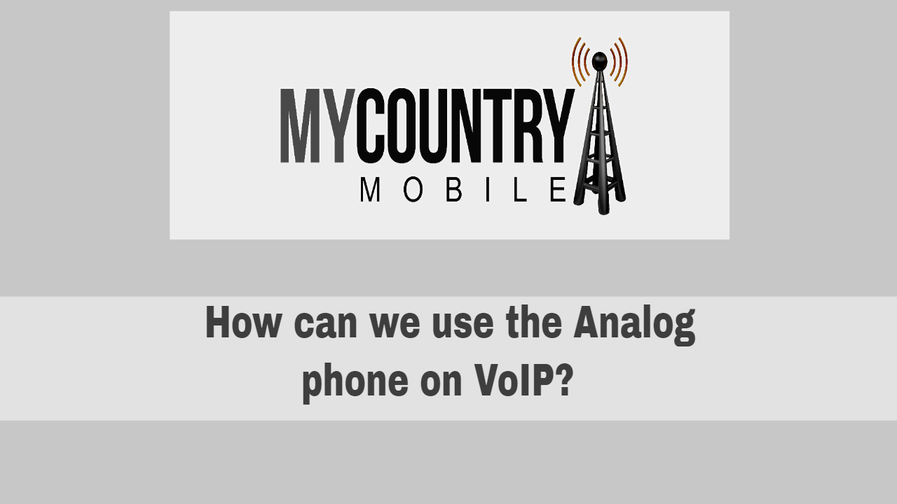 How can we use the Analog phone on VoIP?