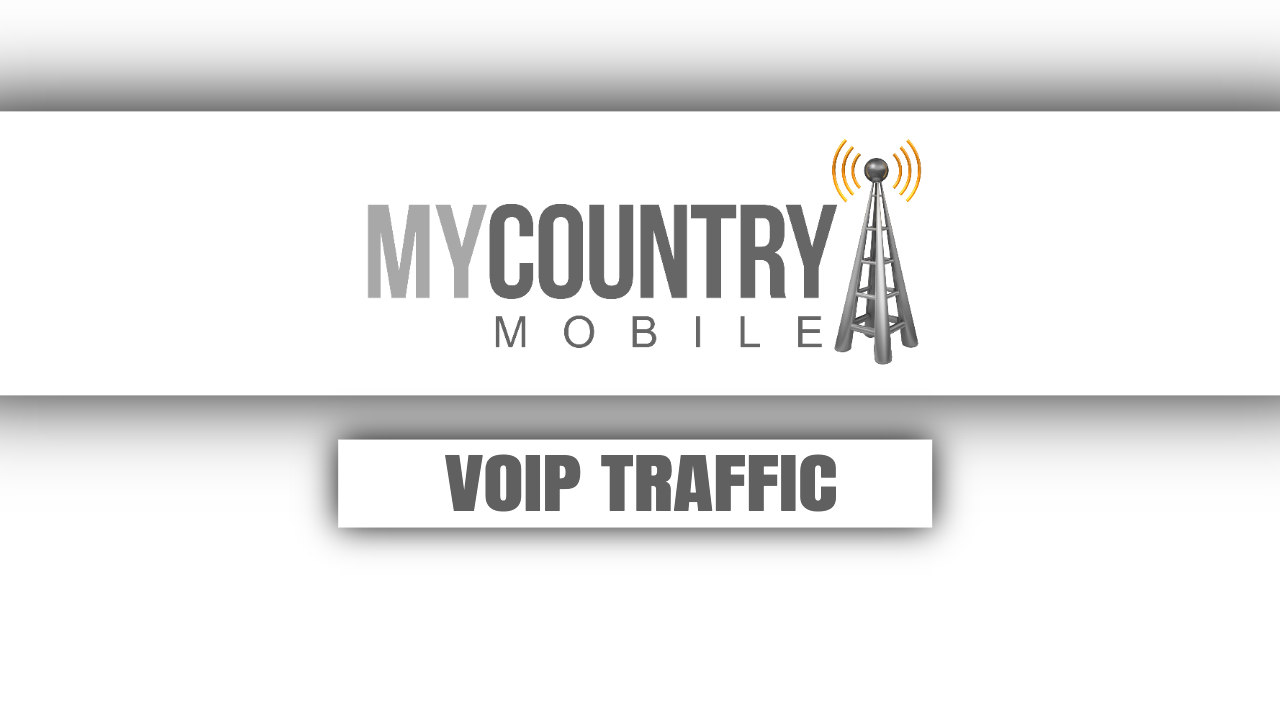 What is VoIP Traffic?