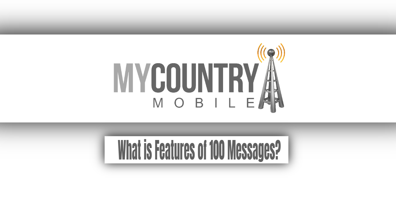What is Features of 100 Messages?