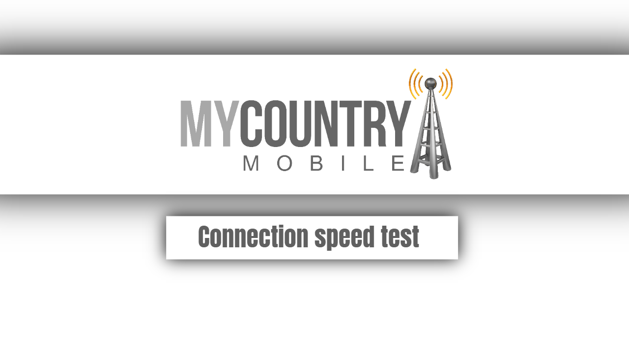 Internet Connection Speed Evaluation