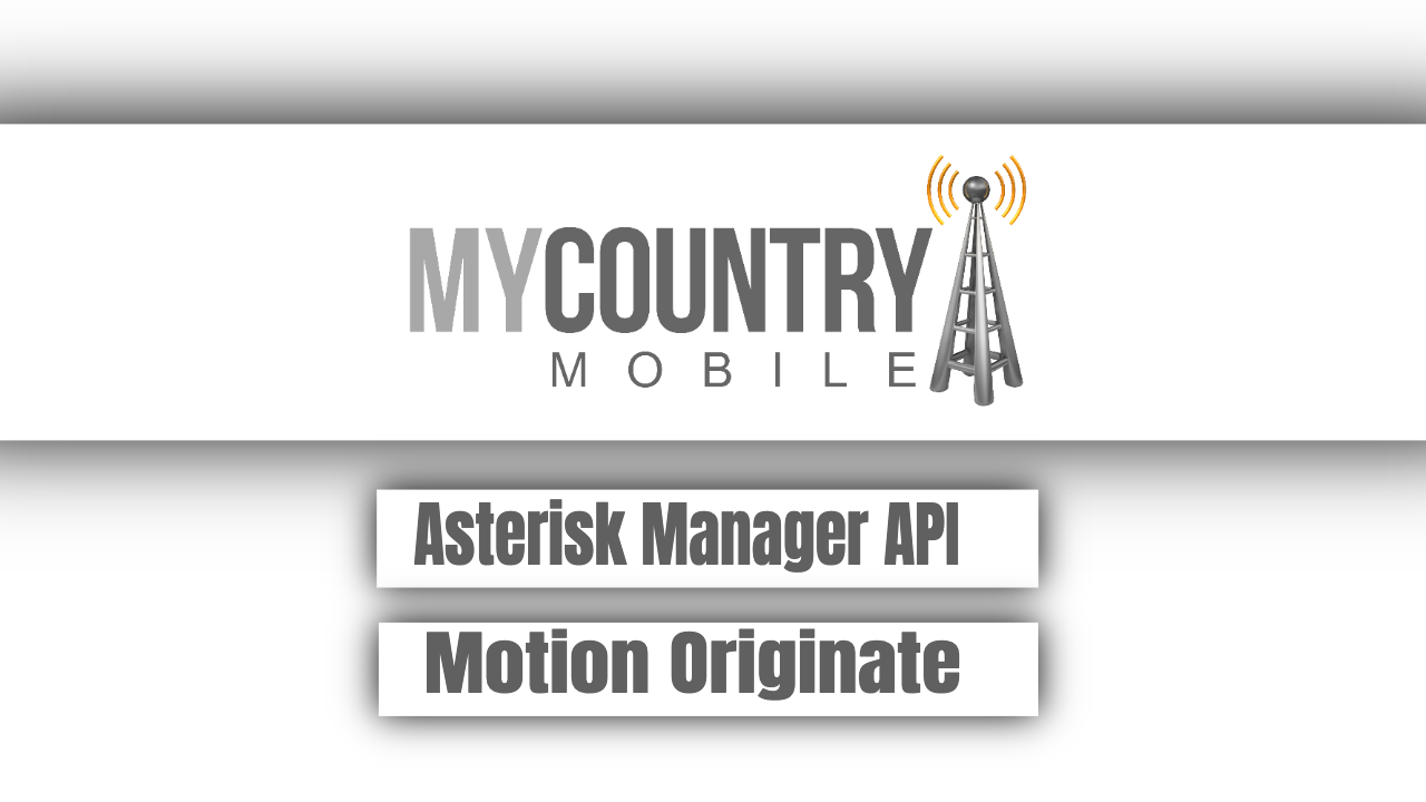Asterisk Manager API Motion Originate
