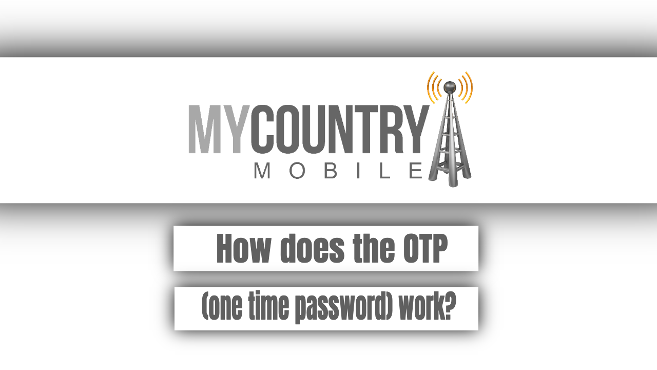 How does the OTP (one time password) work?