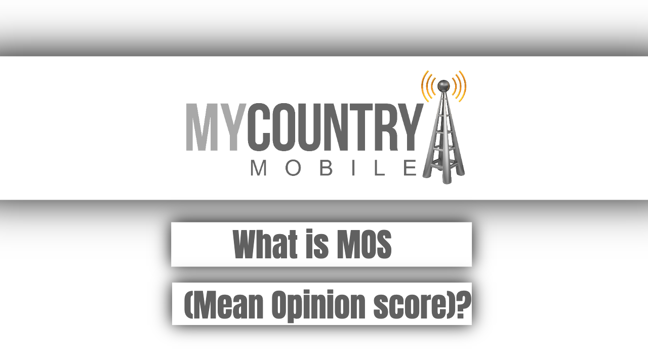 What is MOS(Mean Opinion score)?