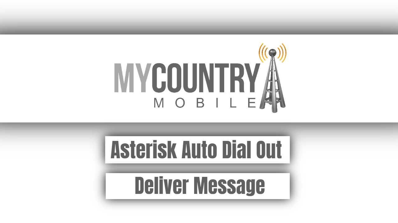 Asterisk Auto Dial Out Deliver Message