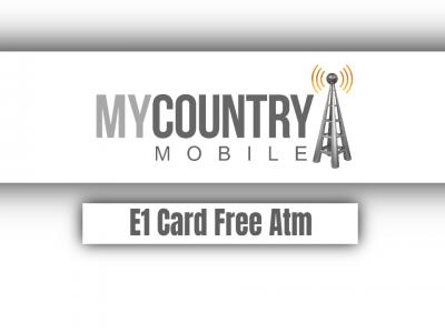 E1 Card Free Atm
