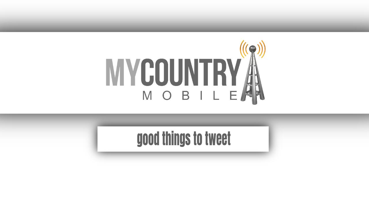 Good Things to Tweet