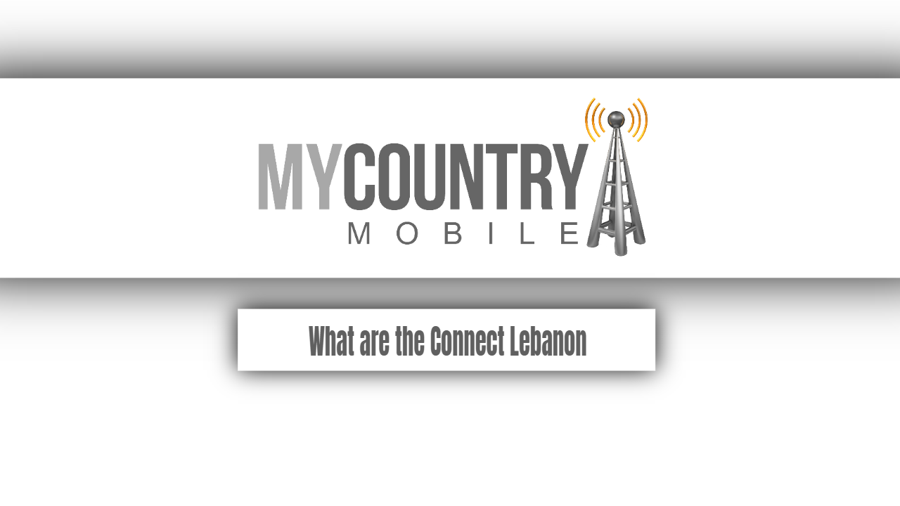 What are the Connect Lebanon?