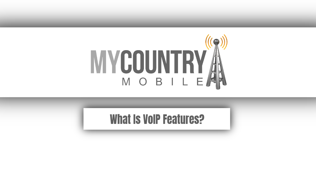 What Is VoIP Features?