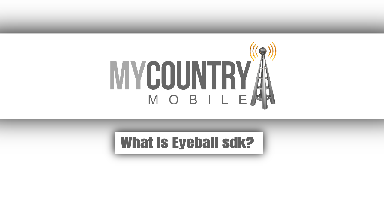 What Is Eyeball sdk?