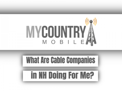What Are Cable Companies in NH Doing For Me?