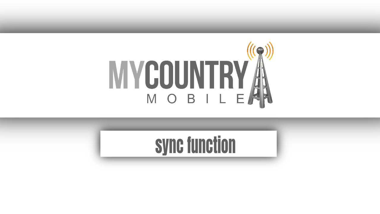 Sync Function