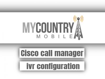 Cisco call manager ivr configuration