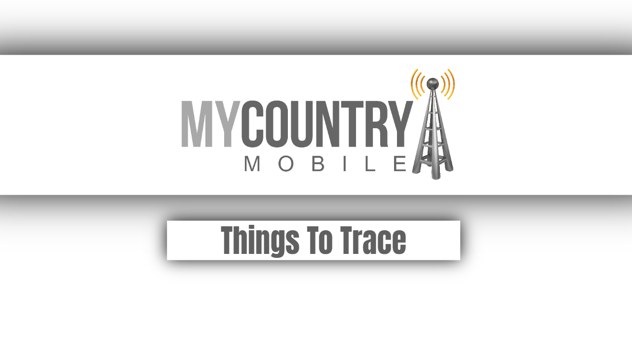 Things To Trace