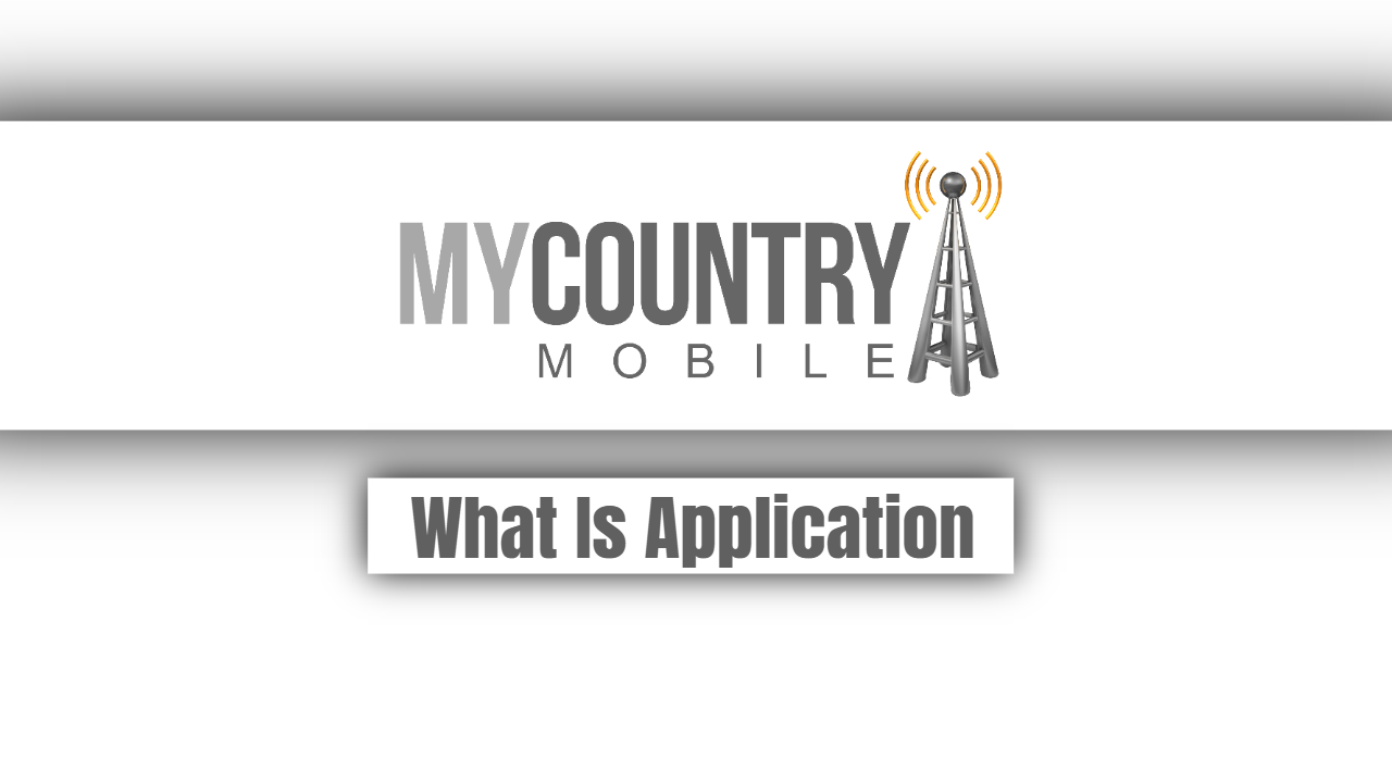 What Is Application?