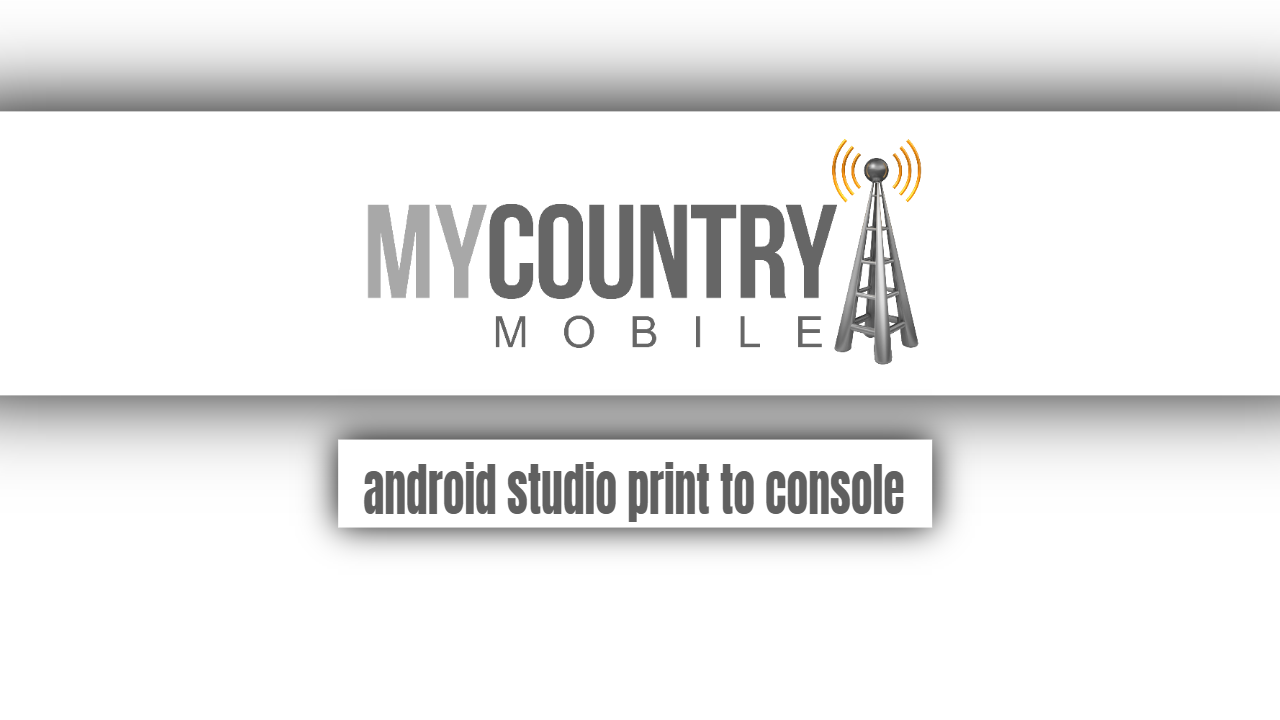 Android Studio Print to Console