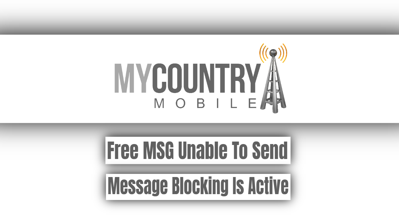 Free Msg Unable To Send Message Blocking Is Active