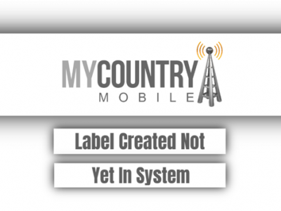 Label Created Not Yet In System