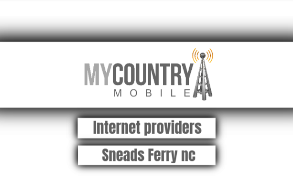 Internet Providers Sneads Ferry Nc