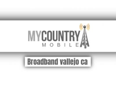 Broadband Vallejo Ca