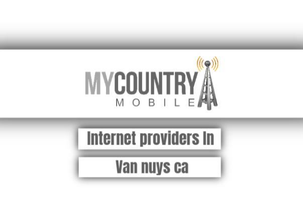 Internet Providers In Van Nuys Ca