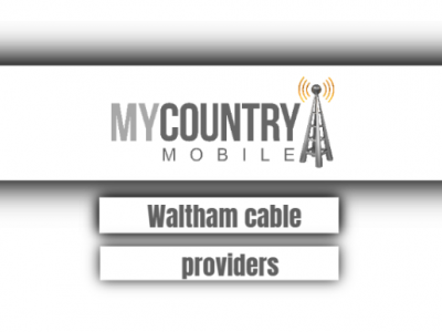 Waltham Cable Providers