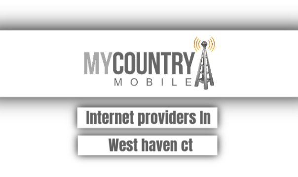 Internet Providers In West Haven Ct