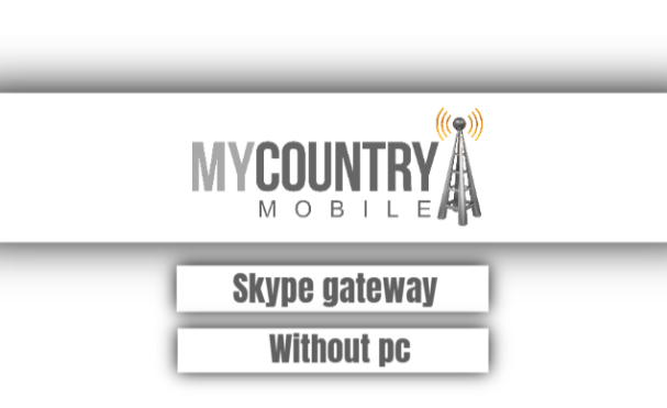Skype Gateway Without Pc