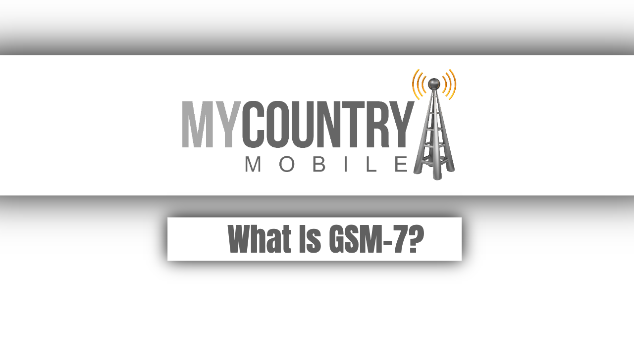 What Is GSM-7?