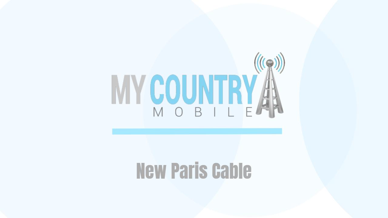 New Paris Cable